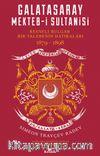 Galatasaray Mekteb-i Sultanisi & Resneli Bulgar Bir Talebenin Hatıraları 1879-1898