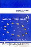 Avrupa Birliği Nedir? & Türkiye ve Avrupa Birliği İlişkileri