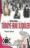 Büyük Oyunda Türkiye-Irak İlişkileri