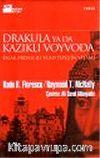 Drakula ya da Kazıklı Voyvoda/Eflak Prensesi III. Vlad Tepeş'in Yaşamı