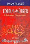 Müslümanın Edep ve Ahlakı Edebu'l-Müfred (karton kapak)
