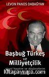 Başbuğ Türkeş ve Milliyetçilik & Siyasi Hayatım ve Düşüncelerim