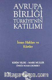 Avrupa Birliği ve Türkiye'nin Katılımı <br /> İnsan Hakları ve Kürtler