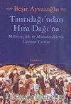 Tanrıdağı'ndan Hıra Dağı'na & Milliyetçilik ve Muhafazakarlık Üzerine Yazılar