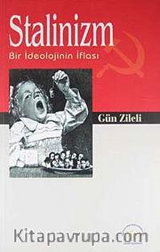 Stalinizm <br /> Bir İdeolojinin İflası