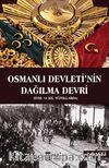 Osmanlı Devletinin Dağılma Devri & XVIII. Ve XIX Yüzyıllarda