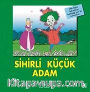 Sihirli Küçük Adam / İlk Okuma Kitaplarım (Dik Yazı)