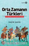 Orta Zamanın Türkleri & Orta Çağ İslam ve Türk Tarihine Dair Yazılar