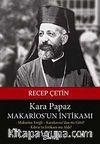 Kara Papaz Makarios'un İntikamı