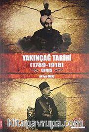 Yakınçağ Tarihi (1789-1918) Giriş