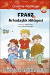 Franz ve Arkadaşlık Hikayesi