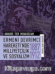 Ermeni Devrimci Hareketi'nde Milliyetçilik ve Sosyalizm (1887-1912)