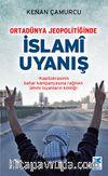 Ortadünya Jeopolitiğinde İslami Uyanış & Kapitokrasinin Bahar Kampanyasına Rağmen Ümmi İsyanların Kimliği