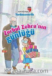 Yardımseverlik / Zorbul Zehra'nın Günlüğü
