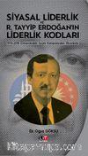 Siyasal Liderlik ve R. Tayyip Erdoğan'in Liderlik Kodları