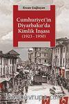 Cumhuriyet'in Diyarbakır'da Kimlik İnşası (1923-1950)