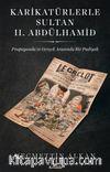 Karikatürlerle Sultan II. Abdülhamid & Propaganda ve Gerçek Arasında Bir Padişah