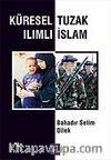 Küresel Tuzak Ilımlı İslam