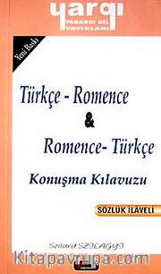 Türkçe - Romence / Romence - Türkçe Konuşma Kılavuzu