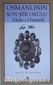 Osmanlının Son Şiir Okulu / Ukaz-ı Osmani