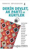 Türkiye Söyleşileri 4 / Derin Devlet, Ak Parti ve Kürtler