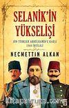 Selanik'in Yükselişi & Jön Türkler Abdülhamid'e Karşı 1908 İhtilali
