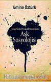 Aşk Sosyolojisi & Sosyo - Tarihsel Perspektif İçinde