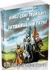 Sırlı Çeri Teşkilatı ve İstanbul'un Fethi