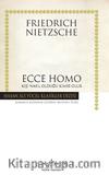 Ecce Homo – Kişi Nasıl Kendisi Olur