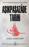 Aşıkpaşazade Tarihi & Osmanlı Hakkında Yazılan İlk Tarih Kitabı