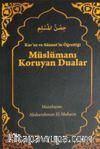 Kur'an ve Sünnet'in Öğrettiği Müslümanı Koruyan Dualar (Cep boy)