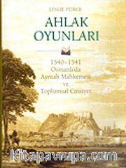 Ahlak Oyunları/1540-1541 Osmanlı'da Ayntab Mahkemesi ve Toplumsal Cinsiyet (Ciltli)