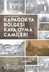 Mimarsız Mimarlık Kapadokya Bölgesi Kaya Oyma Camileri