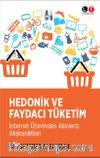 Hedonik ve Faydacı Tüketim & İnternet Üzerinden Alışveriş Alışkanlıkları