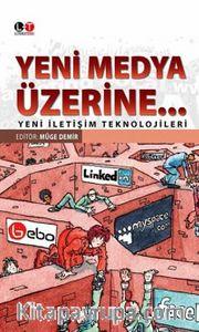 Yeni Medya Üzerine <br /> Yeni İletişim Teknolojileri