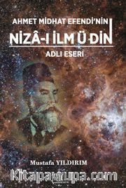 Ahmet Midhat Efendi'nin Niza-ı İlm Ü Din Adli Eseri