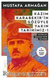 Kazım Karabekir'in Gözüyle Yakın Tarihimiz 1 & İstiklal Savaşının İç Yüzü