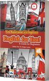 Yeni Başlayanlar için İngilizce English For YOU! - A Guide for Beginners (A1 – Seviyesi) Okuma, Yazma, Dinleme, Konuşma Becerileri