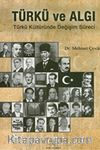 Türkü ve Algı & Türk Kültüründe Değişim Süreci