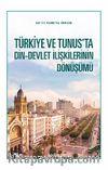 Türkiye ve Tunus'ta Din-Devlet İlişkilerinin Dönüşümü