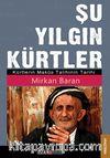 Şu Yılgın Kürtler & Kürtlerin Makus Talihinin Tarihi