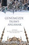 Günümüzde İslam'ı Anlamak