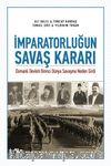 İmparatorluğun Savaş Kararı & Osmanlı Devleti Birinci Dünya Savaşına Neden Girdi