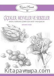 Çiçekler, Meyveler ve Sebzeler / Çizim Sanatı 10 <br /> Doğal Formları Çizmek İçin Basit Yaklaşımlar