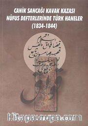 Canik Sancağı Kavak Kazası Nüfus Defterlerinde Türk Haneler (1834-1844)