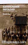 Kapatılmanın Patolojisi & Osmanlı'dan Günümüze Hapishanenin Tarihi