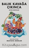 Balık Kavağa Çıkınca (Deyim Hikayeleri)