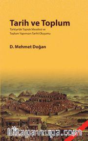 Tarih ve Toplum <br /> Türkiye'de Toprak Meselesi ve Toplum Yapımızın Tarihi Oluşumu