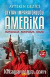 Şeytan İmparatorluğu Amerika & Skandallar-Komplolar-Sırlar