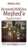Bereketli Hilal'den Meşhed'e Seyahat Yazıları